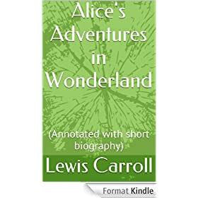 Alice's Adventures in Wonderland: (Annotated with short biography) (English Edition)