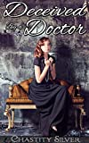 Deceived By a Doctor (Victorian Erotic Romance Older Doctor Younger Woman First Time)