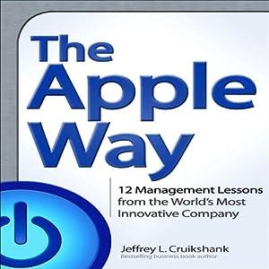 The Apple Way | [Jeffrey L. Cruikshank]
