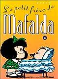 Mafalda, tome 6: Le Petit Frère de Mafalda (French Edition) (2723420434) by Quino