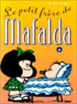 Mafalda, Tome 6 : Le petit frre de M...