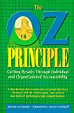 The Oz Principle: Getting Results Through Individual and Organizational Accountability (013032129X) by Connors, Roger