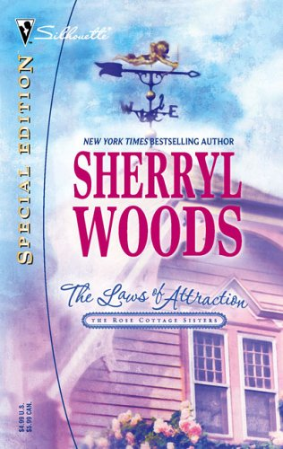 The Laws of Attraction (The Rose Cottage Sisters) (Silhouette Special Edition), Sherryl Woods