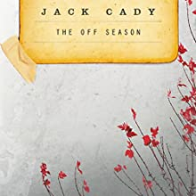 The Off-Season (       UNABRIDGED) by Jack Cady Narrated by Fred Stella