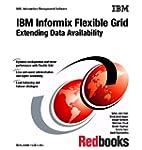 IBM Informix Flexible Grid: Extending...
