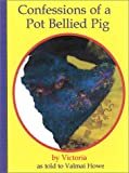 Confessions of a Pot Bellied Pig