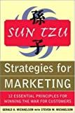 Sun Tzu strategies for marketing : 12 essential principles for winning the war for customers /