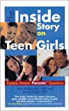 By Karen Zager The Inside Story on Teen Girls: Experts Answer Parents Questions (Apa Lifetools) (1st First Edition) [Paperback]