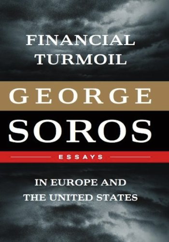 George Soros - Financial Turmoil in Europe and the United States