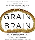 By David Perlmutter Grain Brain: The…