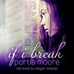 If I Break | Portia Moore