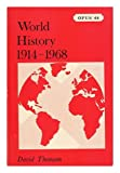World History from 1914 to 1968 (Opus Books) (0198880464) by Thomson, David