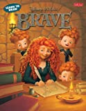 Learn to Draw Disney Pixar Brave: Learn to Draw Merida, Elinor, Angus, and Other Characters from Disney/Pixar's Brave Step by Step! (Learn to Draw (Walter Foster Paperback))