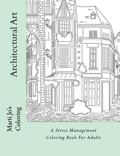 Architectural Art: A Stress Management Coloring Book For ...