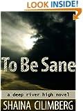 To Be Sane (Deep River High)