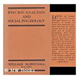 Psycho-Analysis and Social Psychology, by William McDougall