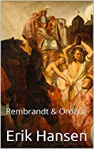 Sacrifice In Rembrandt's The Stoning Of Saint Stephen And Orozco's The Trench (art History 202)