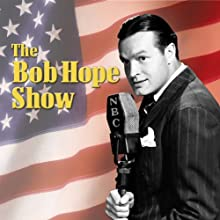 Bob Hope Show: Guest Star Gracie Allen  by Bob Hope Show Narrated by Bob Hope, Gracie Allen