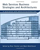 Web Services Business Strategies and Architectures (1590591798) by Fletcher, Peter