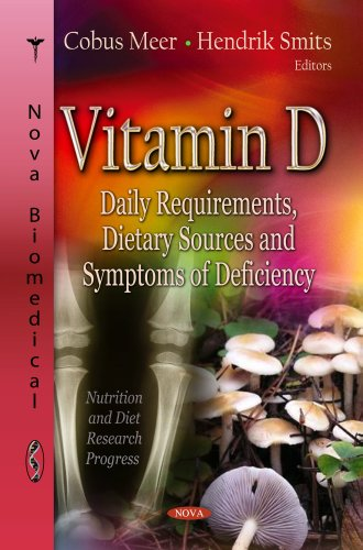 Vitamin D: Daily Requirements, Dietary Sources And Symptoms Of Deficiency (Nutrition And Diet Research Progress)