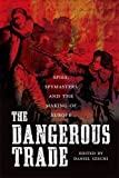 img - for The Dangerous Trade: Spies, Spymasters and the Making of Europe book / textbook / text book