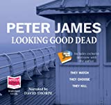 Peter James Looking Good Dead (Unabridged Audiobook)