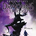 Warrior: Dragons of Starlight, Book 2 Audiobook by Bryan Davis Narrated by Tavia Gilbert