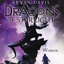 Warrior: Dragons of Starlight, Book 2 (       UNABRIDGED) by Bryan Davis Narrated by Tavia Gilbert