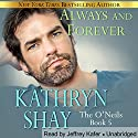 Always and Forever: The O'Neils, Book 5 Audiobook by Kathryn Shay Narrated by Jeffrey Kafer