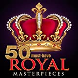 50 Must-Have Royal Masterpieces