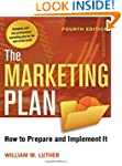 The Marketing Plan: How to Prepare an...