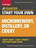 img - for Start Your Own Microbrewery, Distillery, or Cidery: Your Step-By-Step Guide to Success (StartUp Series) book / textbook / text book
