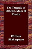 The Tragedy of Othello, Moor of Venice (1406821047) by Shakespeare, William