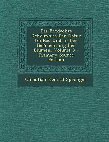 Das Entdeckte Geheimniss Der Natur Im Bau Und in Der Befruchtung Der Blumen, Volume 3