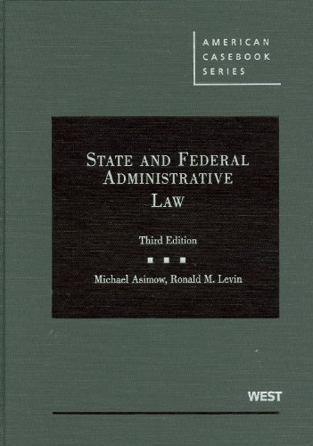 State and Federal Administrative Law (American Casebook Series), 3rd Edition (English and English Edition)