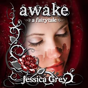 Awake: A Fairytale | [Jessica Grey]