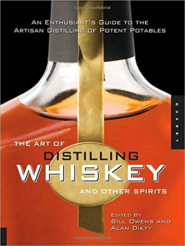 The Art of Distilling Whiskey and Other Spirits: An Enthusiast's Guide to the Artisan Distilling of Potent Potables (Alcohol Distilling compare prices)