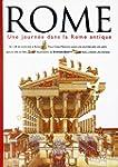 Rome : Une journ�e dans la Rome antique