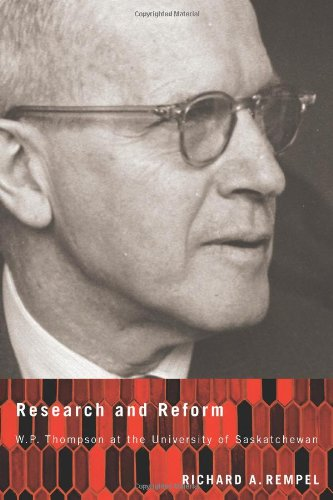 Research and Reform: W.P. Thompson at the University of Saskatchewan