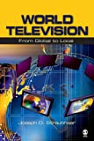 World Television: From Global to Local (Communication and Human Values)