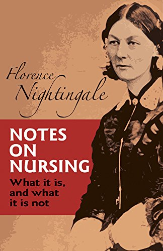 Notes on Nursing: What It Is, and What It Is Not (Dover...