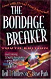 The Bondage Breaker® Youth Edition (0736903461) by Anderson, Neil T.