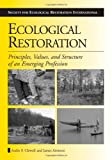 img - for Ecological Restoration: Principles, Values, and Structure of an Emerging Profession (The Science and Practice of Ecological Restoration Series) book / textbook / text book