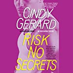 Risk No Secrets | Cindy Gerard