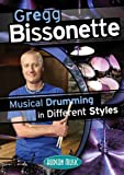 cover of Gregg Bissonette: Musical Drumming in Different Styles