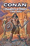 Conan: The Daughters of Midora and Other Stories (Conan (Dark Horse Unnumbered))