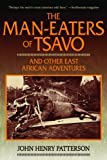The Man-Eaters of Tsavo and Other East African Adventures by Patterson. John Henry ( 2013 ) Paperback