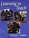 Learning to Teach (0072564547) by Richard I. Arends