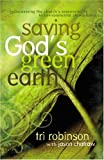 Saving God's Green Earth: Rediscovering the Church's Responsibility to Environmental Stewardship