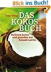Das Kokos-Buch: Nat�rlich heilen und...